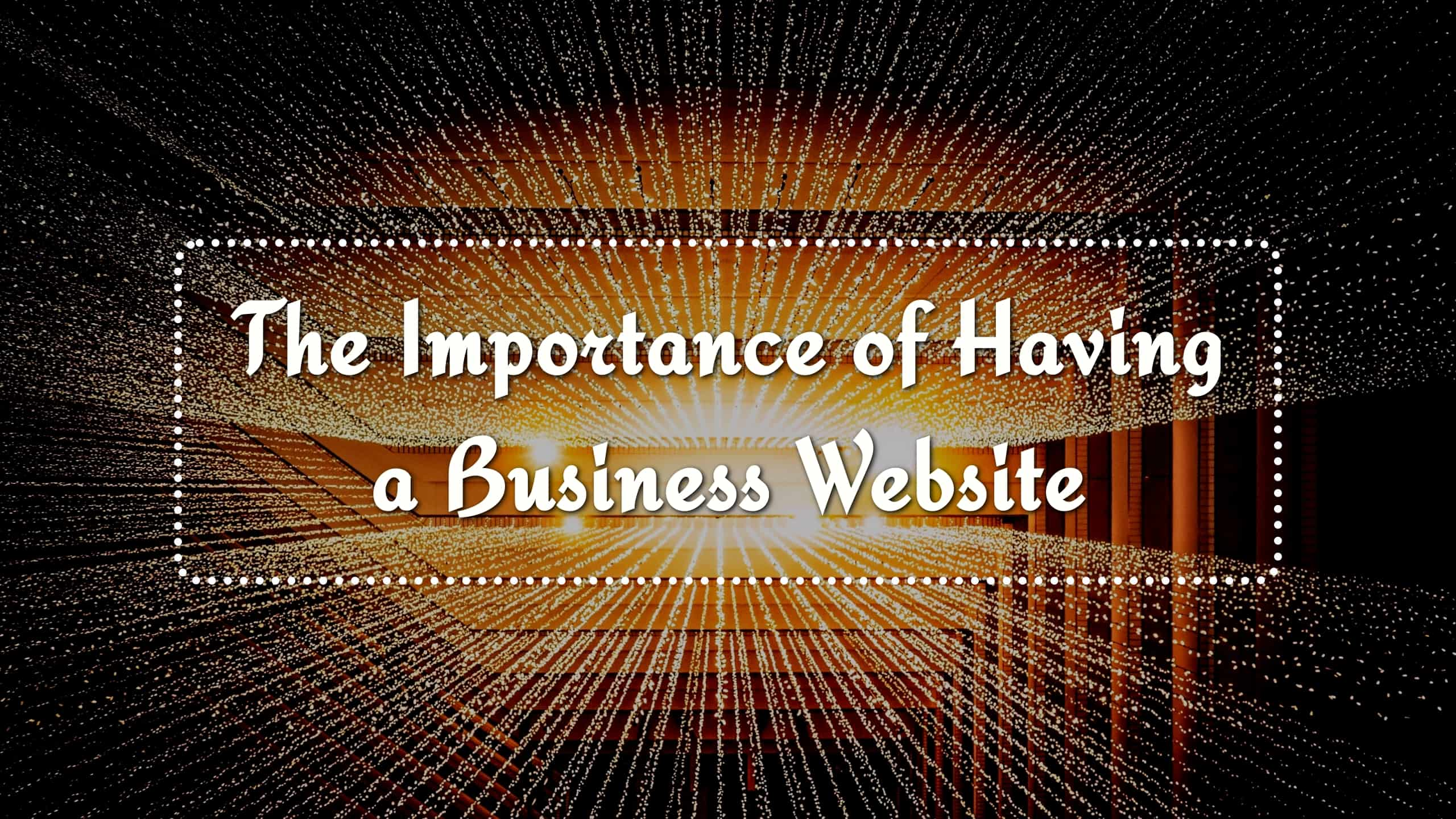 The Importance of Having a Business Website