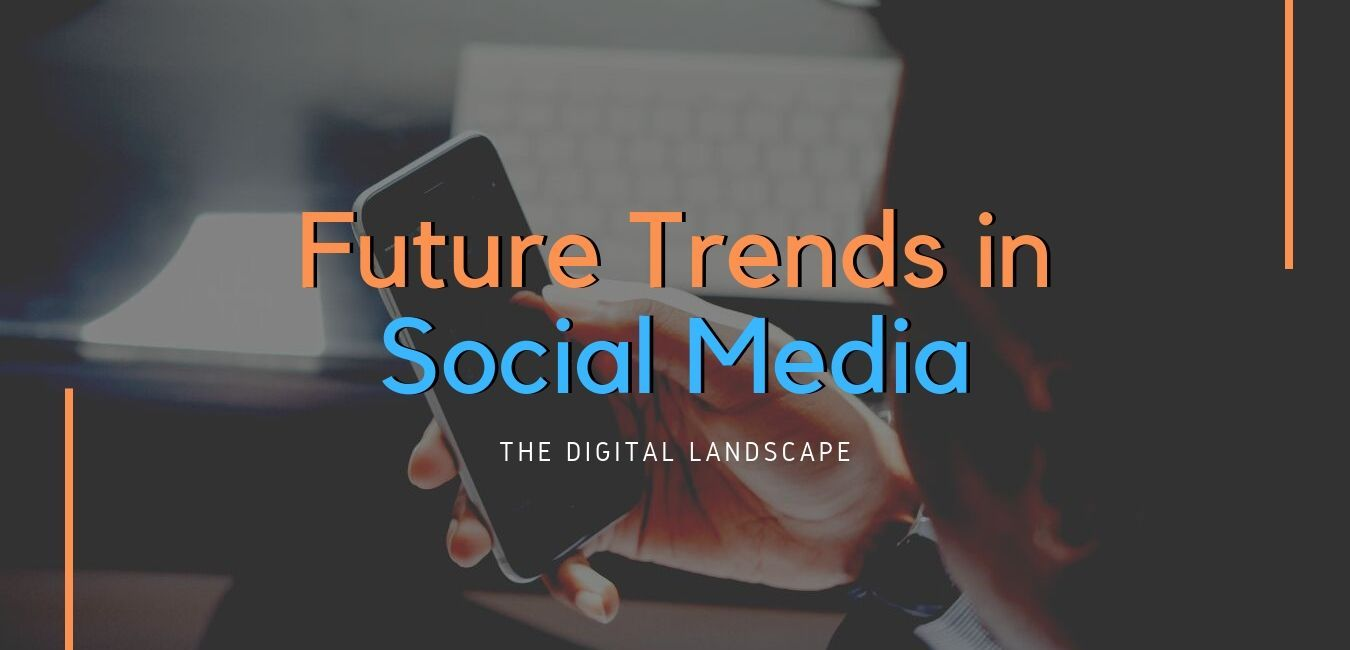 Future Trends in Social Media