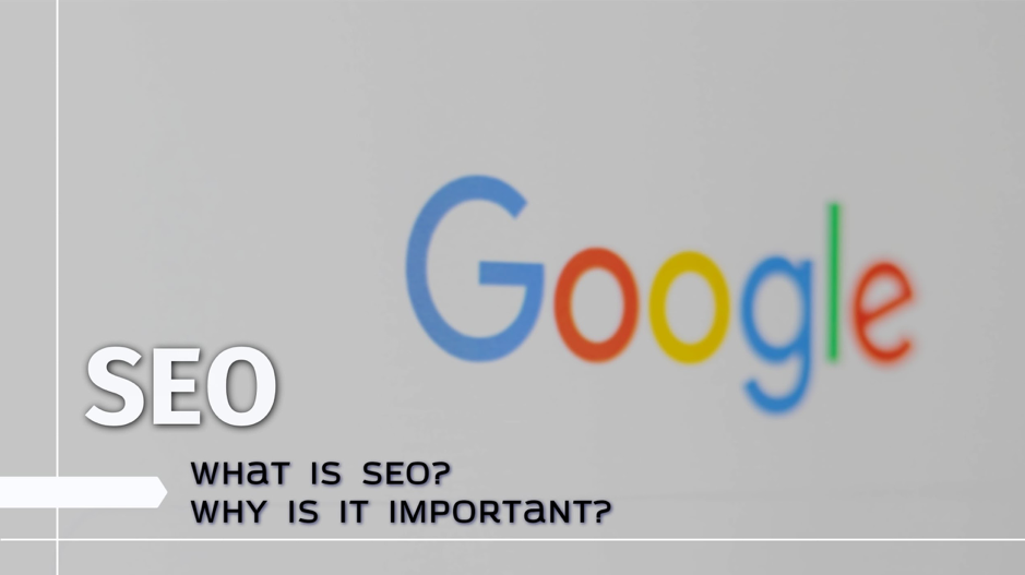 What is SEO? Why is it important?
